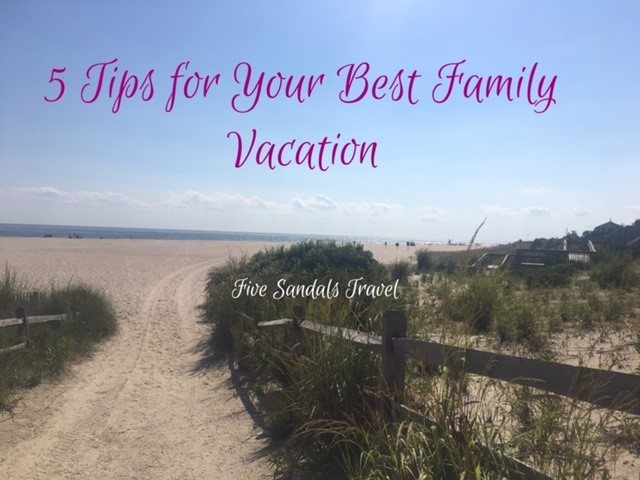 🗺 5 Tips For Your Best Family Vacation 🗺
